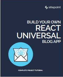 Build Your Own React Univeral Blog APP-Sitepoint