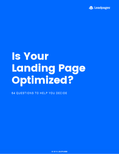 Is Your Landing Page Optimized?-LeadPages