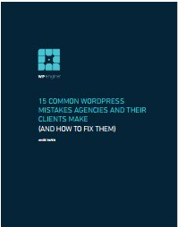 15 Common WordPress Mistakes Agencies Make and How to Fix Them-WPEngine