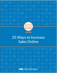25 Ways to Increas Sales Online-WordStream
