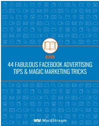 44 Fabulous Favebook Advertising Tips & Magic MarketingTricks-WordStream
