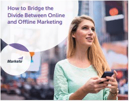 How to Bridge the Divide Between Online and Offline Marketing-Marketo