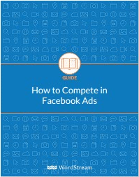How to Compete in Facebook Ads-WordStream