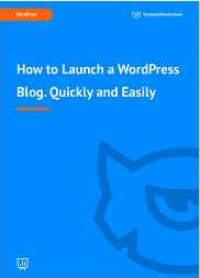 How to Launch a WordPress Blog. Quickly and Easily