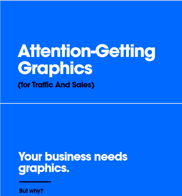 Attention Getting Graphics for Traffic and Sales-LeadPages