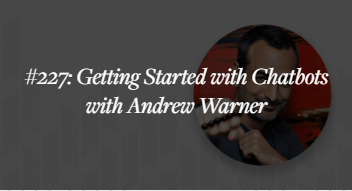 Getting started with Chatbots with Andrew Warner