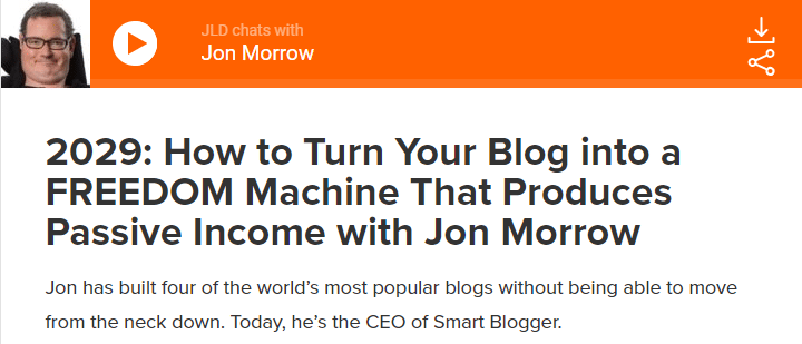 How to Turn Your Blog into a FREEDOM Machine That Produces Passive Income with Jon Morrow